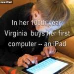 Viral Marketing la mejor forma de vender, mira como el iPad de Apple ha cambiado la vida de una mujer de 99 años