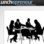 El almuerzo de los emprendedores, Lunchepreneur otro sitio para aumentar tu red social de contactos mientras almuerzas