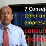 7 consejos para tener una empresa de consultoría exitosa